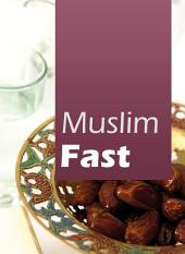 The Muslim's Fast ( illustration ): A description and explanation of fasting and its importance in the life of a Muslim