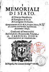 I memoriali di stato. Al principe hereditario. Al famigliare di lui, & al cortigiano ordinario. Componimento del P.M.f. Diodato Solera da Salerno ... In Napoli per Lazaro Scoriggio, 1628