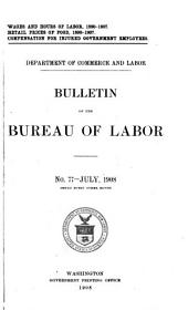 Bulletin of the Bureau of Labor: Wages and hours of labor in manufacturing industries, 1890 to 1907. July 1908