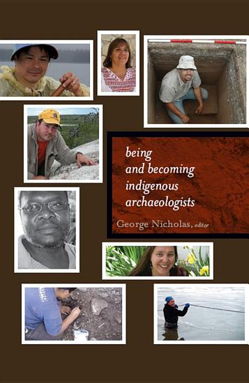Being and Becoming Indigenous Archaeologists PDF