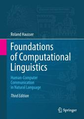 Foundations of Computational Linguistics: Human-Computer Communication in Natural Language, Edition 3