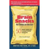Brain Snacks for Teens on the Go! Second Edition: 50 Smart Ideas to Turbo-Charge Your Life