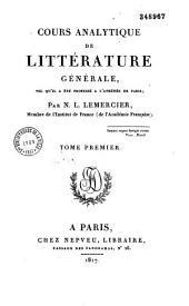 Cours analytique de littérature générale, tel qu'il a été professé à l'Athénée de Paris: Volume1