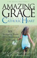 Amazing Grace For The Catholic Heart PDF