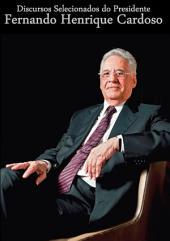 Discursos Selecionados Do Presidente Fernando Henrique Cardoso