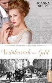 Gentlemen of New York - Verführerisch wie Gold
