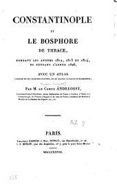 Constantinople et le Bosphore de Thrace, pendant les années 1812, 1813, et 1814, et[...] 1826[...]: avec un atlas