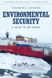 Environmental Security: A Guide to the Issues