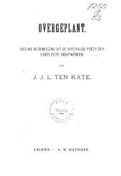 Overgeplant: nieuwe bloemlezing uit de vertaalde poëzy der kompleete dichtwerken