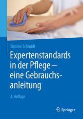 Expertenstandards in der Pflege - eine Gebrauchsanleitung: Ausgabe 3