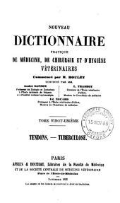 Nouveau dictionnaire pratique de médecine, de chirurgie, et d'hygiène vétérinaires: Volume21