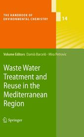 Waste Water Treatment and Reuse in the Mediterranean Region
