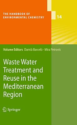 Waste Water Treatment and Reuse in the Mediterranean Region PDF