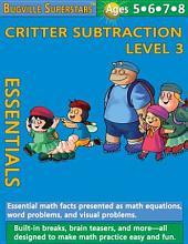 Critter Subtraction Essentials Level 3: Bugville Math Superstars