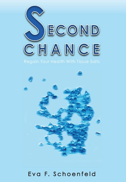 Second Chance Regain Your Health With Tissue Salts