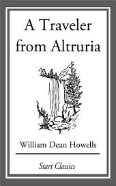 A Traveler from Altruria: A Romance