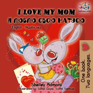 I Love My Mom  English Ukrainian Children s book   English     PDF
