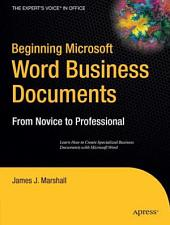 Beginning Microsoft Word Business Documents: From Novice to Professional