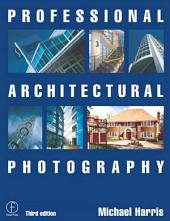 Professional Architectural Photography: Edition 3