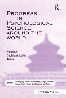 Progress in Psychological Science Around the World  Volume 2  Social and Applied Issues