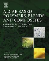 Algae Based Polymers  Blends  and Composites PDF