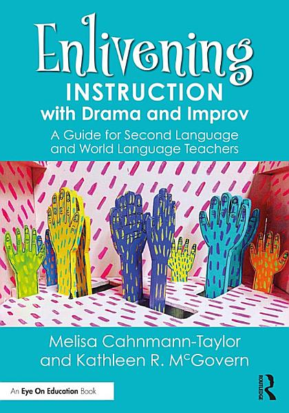 Enlivening Instruction with Drama and Improv