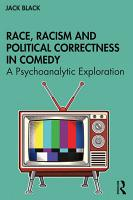 Race  Racism and Political Correctness in Comedy PDF
