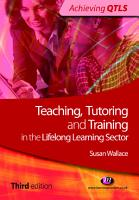 Teaching  Tutoring and Training in the Lifelong Learning Sector PDF