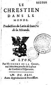 Le Chretien dans le Monde: Traduction du Latin de deux lettres de Jean Pic à son neveu