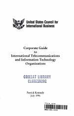Corporate Guide to International Telecommunications and Information Technology Organizations