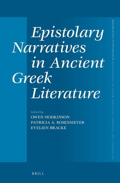 Epistolary Narratives in Ancient Greek Literature PDF