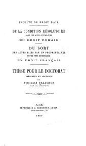 De la condition résolutoire dans les actes entre-vifs en droit romain: Du sort des actes faits par un propriétaires dont le titre est résoluble en droit français ...