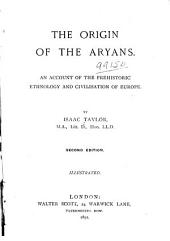 The Origin of the Aryans: An Account of the Prehistoric Ethnology and Civilisation of Europe