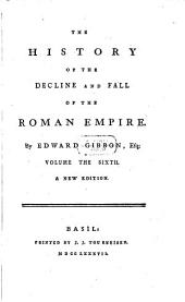 The History Of The Decline And Fall Of The Roman Empire: 6