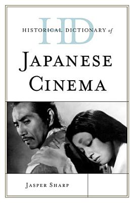 Historical Dictionary of Japanese Cinema PDF