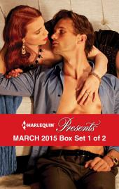 Harlequin Presents March 2015 - Box Set 1 of 2: Princess's Secret Baby\At the Count's Bidding\The Real Romero\His Defiant Desert Queen