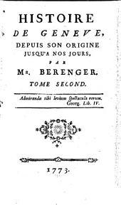 Histoire De Genève: Depuis Son Origine Jusqu'a Nos Jours, Volume2
