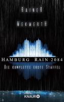 Hamburg Rain 2084  Die komplette erste Staffel PDF