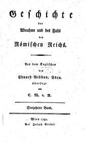Geschichte der Abnahme und des Falls des Römischen Reichs: Band 13