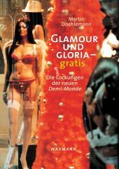 Glamour und Gloria - gratis: die Lockungen der neuen Demi-Monde