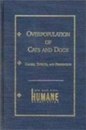 Overpopulation of Cats and Dogs: Causes, Effects, and Prevention