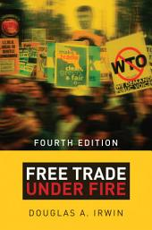 Free Trade under Fire: Fourth Edition, Edition 4