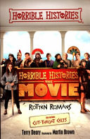 Horrible Histories  The Movie  Rotten Romans and Cut Throat Celts PDF