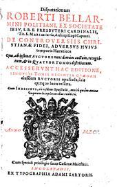 De controversiis christiane fidei adversus huius temprois hereticos