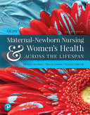 Olds  Maternal Newborn Nursing   Women s Health Across the Lifespan Plus Mylab Nursing with Pearson Etext    Access Card Package  With Access Code