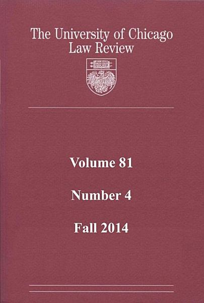 University of Chicago Law Review  Volume 81  Number 4   Fall 2014