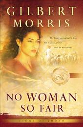 No Woman So Fair (Lions of Judah Book #2)
