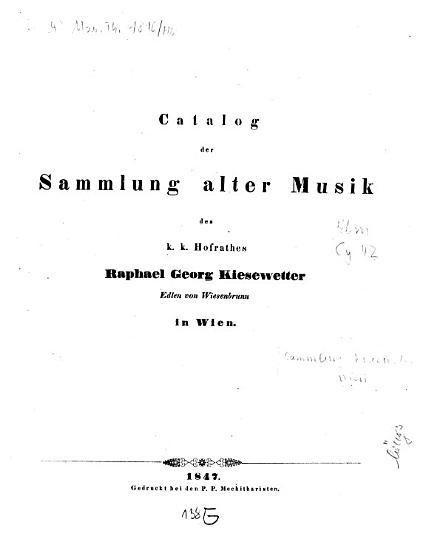 Catalog der Sammlung alter Musik des k  k  Hofrathes Raphael Georg Kiesewetter  Edlen von Wiesenbrunn  in Wien PDF