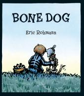 Bone Dog: A Picture Book