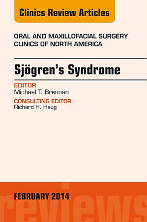 Sjogren s Syndrome  An Issue of Oral and Maxillofacial Surgery Clinics  PDF